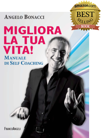 Migliora la tua Vita! Manuale di Self Coaching